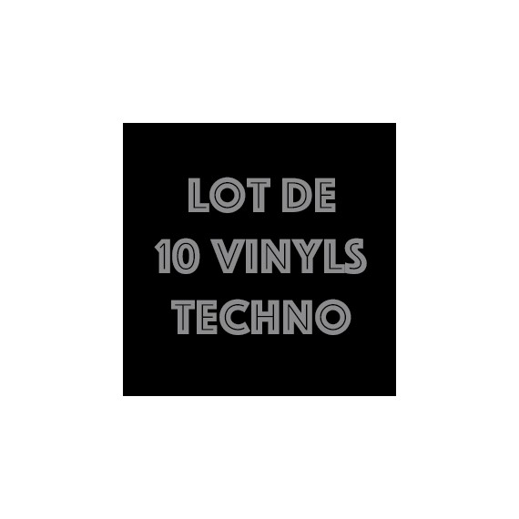 LOT DE 10 VINYLS TECHNO
