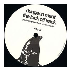 DUNGEON MEAT / SE62***THE FUCK OFF TRACK
