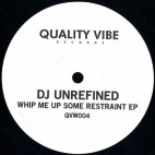 DJ UNREFINED***WHIP ME UP SOME RESTRAINT EP