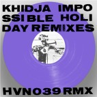 KHIDJA***IMPOSSIBLE HOLIDAY REMIXES