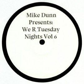 MIKE DUNN***WE R TUESDAY NIGHTS VOL.6