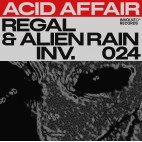 REGAL & ALIEN RAIN***ACID AFFAIR EP