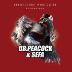 DR.PEACOCK & SEFA***FRENCHCORE WOLDWIDE 05