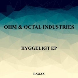 OHM & OCTAL INDUSTRIES***HYGGELIGHT EP