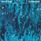 PALMS TRAX***TO PARADISE
