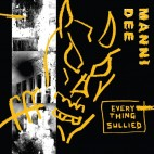 MANNI DEE***EVERYTHING SULLIED