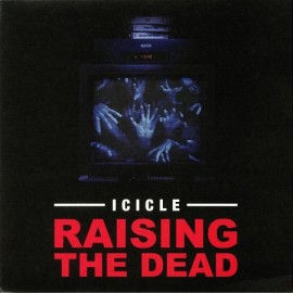 ICICLE***RAISING THE DEAD