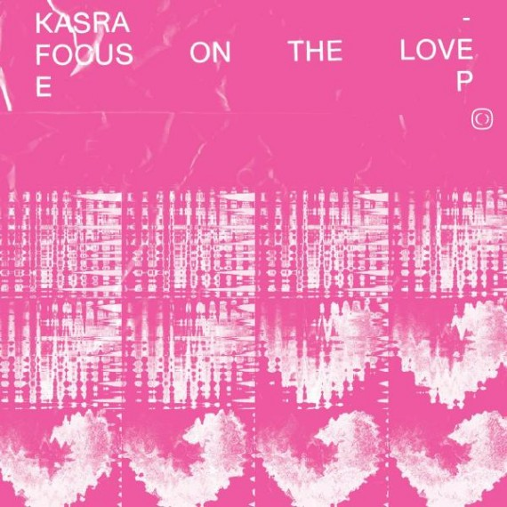 KASRA***FOCUS ON THE LOVE EP