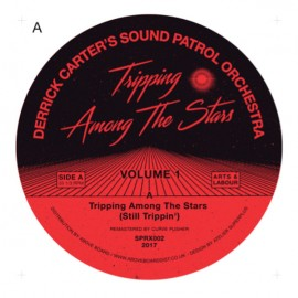 DERRICK CARTER'S SOUND PATROL ORCHESTRA***TRIPPING AMONG THE STARS VOLUME 1