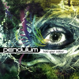 PENDULUM***HOLD YOUR COLOUR