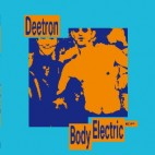 DEETRON***BODY ELECTRIC EP