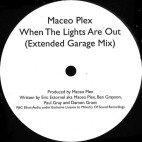 MACEO PLEX***WHEN THE LIGHTS ARE OUT ( EXTENDED GARAGE MIX )
