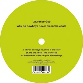 LAURENCE GUY***WHY DO COWBOYS NEVER DIE IN THE EAST