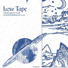 LOW TAPE***TRUE DAYZ FOR CONFESSING IN LUV