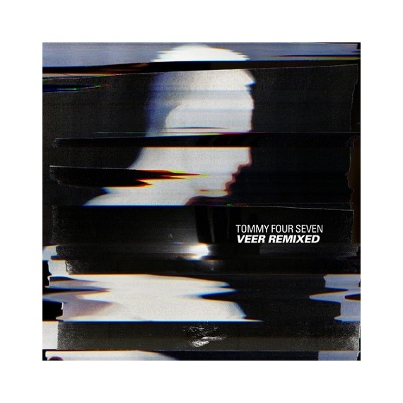 TOMMY FOUR SEVEN***VEER REMIXES