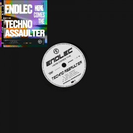 ENDLEC***HERE COMES THE TECHNO ASSAULTER EP