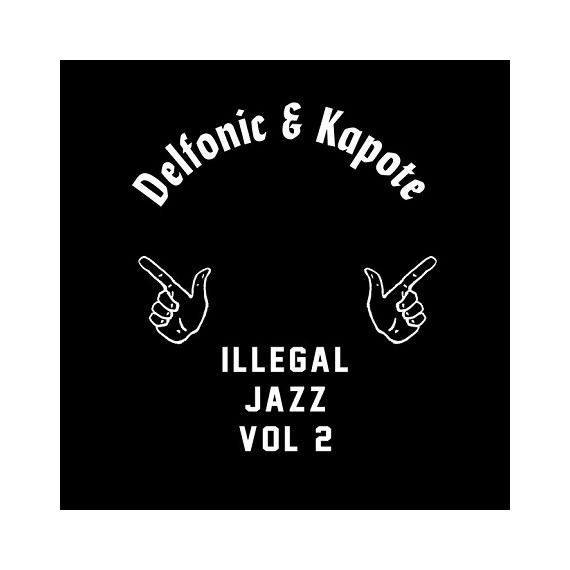 DELFONIC & KAPOTE***ILLEGAL JAZZ VOL.2